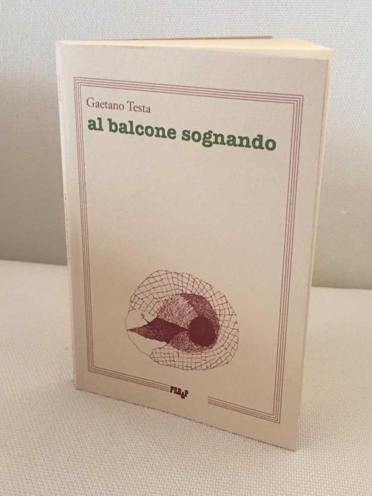 Gaetano Testa, AL BALCONE SOGNANDO, edizioni Perap 2020